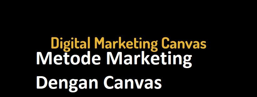 Metode Marketing Dengan Canvas